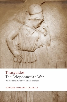 The Peloponnesian War - Thucydides, and Rhodes, P J, and Hammond, Martin (Translated by)