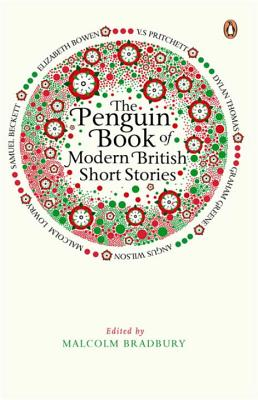 The Penguin Book of Modern British Short Stories - Bradbury, Malcolm (Editor)