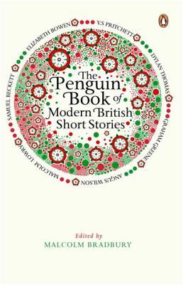The Penguin Book of Modern British Short Stories - Bradbury, Malcolm (Editor)