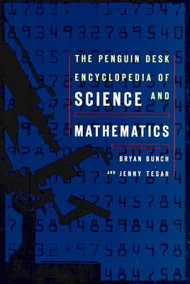 The Penguin Encyclopedia of Science and Math - Bunch, Bryan, and Tesar, Jenny, and Tesar, Jennie