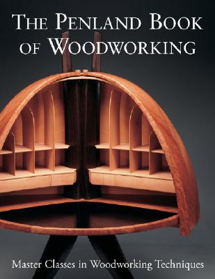 The Penland Book of Woodworking: Master Classes in Woodworking Techniques - Lark Books (Creator)