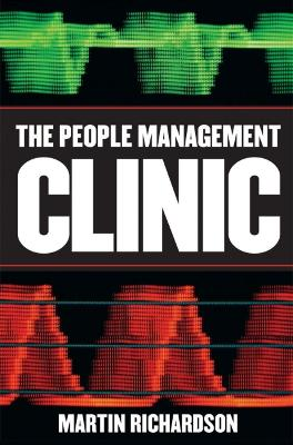The People Management Clinic: Answers to Your Most Frequently Asked Questions - Richardson, Martin