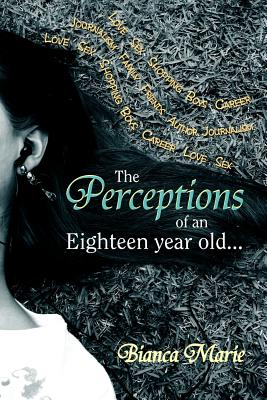The Perceptions of an Eighteen Year Old - Marie, Bianca