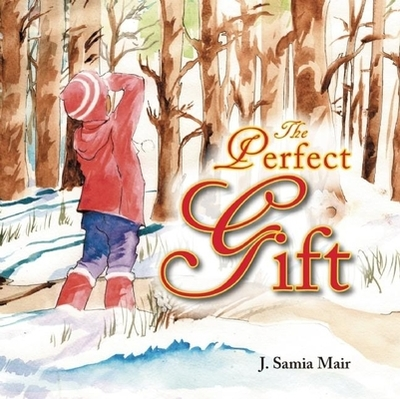The Perfect Gift - Mair, J Samia