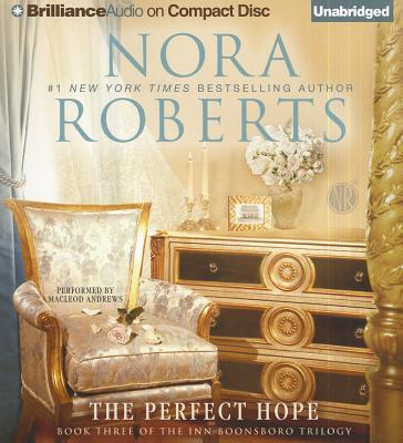 The Perfect Hope - Roberts, Nora, and Andrews, MacLeod (Read by)