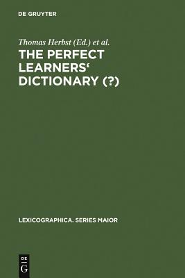 The Perfect Learners' Dictionary (?) - Herbst, Thomas (Editor), and Popp, Kerstin (Editor)