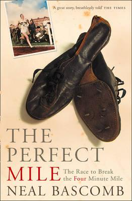 The Perfect Mile - Bascomb, Neal