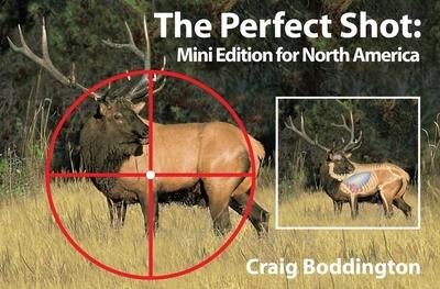 The Perfect Shot: Mini Edition for North America - Boddington, Craig