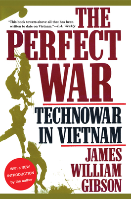 The Perfect War: Technowar in Vietnam - Gibson, James William (Introduction by)