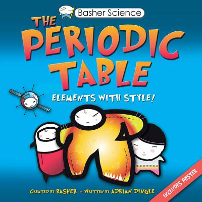 The Periodic Table: Elements with Style - Dingle, Adrian
