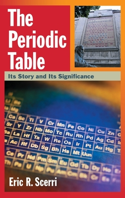 The Periodic Table: Its Story and Its Significance - Scerri, Eric R