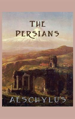 The Persians - Aeschylus, Aeschylus