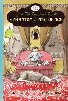 The Phantom of the Post Office - Klise, Kate