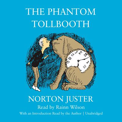 The Phantom Tollbooth - Juster, Norton (Read by), and Wilson, Rainn (Read by)