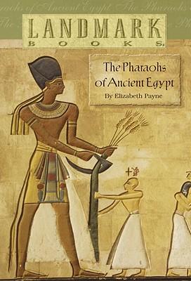 The Pharaohs of Ancient Egypt - Payne, Elizabeth Ann