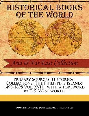 The Philippine Islands 1493-1898 Vol. XVIII - Blair, Emma Helen
