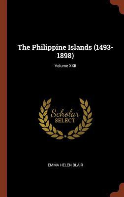 The Philippine Islands (1493-1898); Volume XXII - Blair, Emma Helen