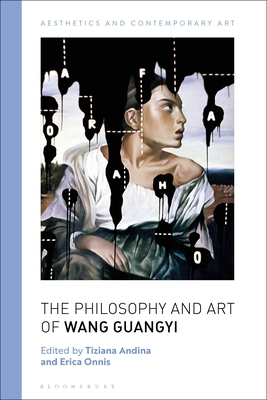 The Philosophy and Art of Wang Guangyi - Carrier, David (Editor), and Onnis, Erica (Editor), and Universit a Per Stranieri Di Siena (Editor)
