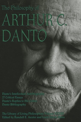 The Philosophy of Arthur C. Danto - Auxier, Randall E (Editor), and Hahn, Lewis Edwin, Professor (Editor)