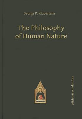 The Philosophy of Human Nature - Klubertanz, George P