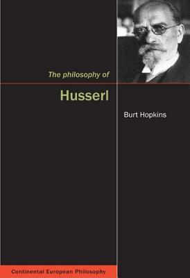The Philosophy of Husserl - Hopkins, Burt C