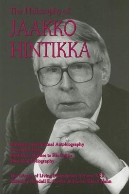 The Philosophy of Jaakko Hintikka - Auxier, Randall E (Editor), and Hahn, Lewis Edwin, Professor (Editor)