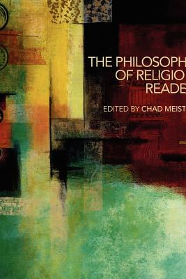 The Philosophy of Religion Reader - Meister, Chad (Editor)