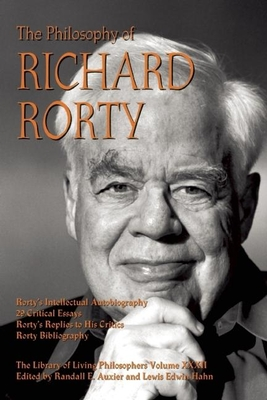 The Philosophy of Richard Rorty - Auxier, Randall E (Editor), and Hahn, Lewis Edwin, Professor (Editor)