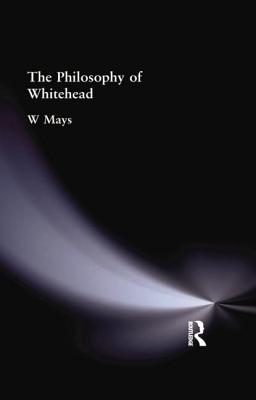 The Philosophy of Whitehead - Mays, W.