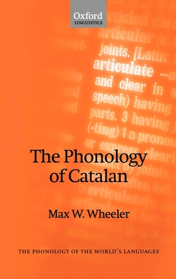 The Phonology of Catalan - Wheeler, Max W