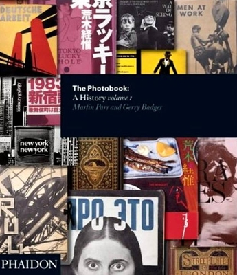 The Photobook: A History - Volume I - Badger, Gerry, and Parr, Martin