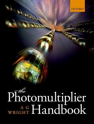 The Photomultiplier Handbook - Wright, A. G.