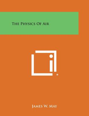 The Physics of Air - May, James W