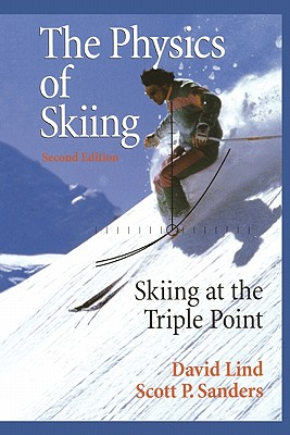 The Physics of Skiing - Lind, David A., and Sanders, Scott P.