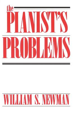 The Pianist's Problems - Newman, William S