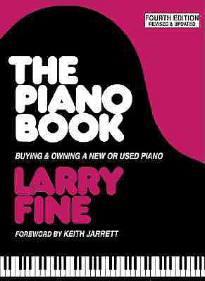 The Piano Book: Buying & Owning a New or Used Piano - Fine, Larry, and Jarrett, Keith (Foreword by)