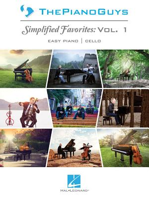 The Piano Guys: Simplified Favorites, Vol. 1: Easy Piano/Optional Cello - Piano Guys