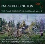 The Piano Music of John Ireland, Vol. 3