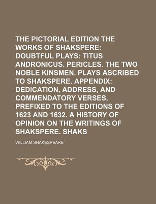 The Pictorial Edition of the Works of Shakspere... - Shakespeare, William