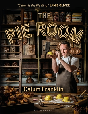 The Pie Room: 80 achievable and show-stopping pies and sides for pie lovers everywhere - Franklin, Calum