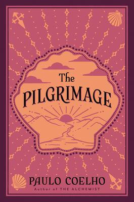 The Pilgrimage: A Contemporary Quest for Ancient Wisdom - Coelho, Paulo