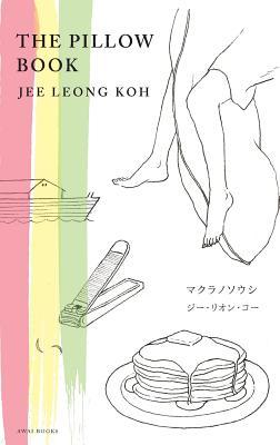 The Pillow Book (Illustrated, Bilingual Japanese-English Edition) - Koh, Jee Leong, and Hirasawa, Mariko (Illustrator), and Tsubono, Keisuke (Translated by)