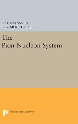 The Pion-Nucleon System - Bransden, B. H., and Moorhouse, R. G.