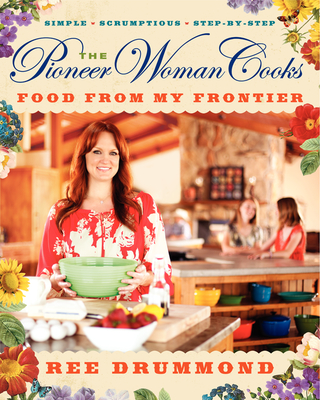 The Pioneer Woman Cooks: Food from My Frontier - Drummond, Ree