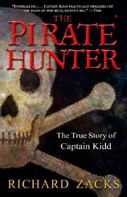 The Pirate Hunter: The True Story of Captain Kidd - Zacks, Richard