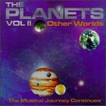 The Planets II-Other Worlds