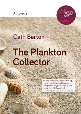 The Plankton Collector: A Novella - Barton, Cath