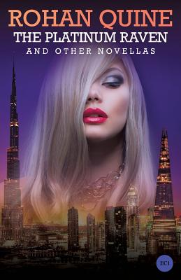 The Platinum Raven and Other Novellas - Quine, Rohan