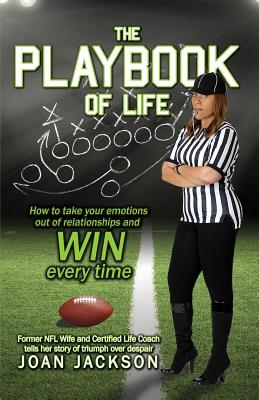The Playbook of Life: Former NFL Wife and Certified Life Coach tells her story of triumph and despair - Jackson, Joan
