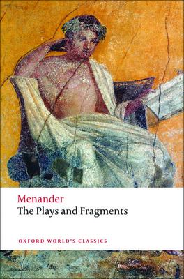 The Plays and Fragments - Menander, and Balme, Maurice (Translated by), and Brown, Peter